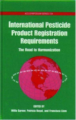 International Pesticide Product Registration Requirements : The Road to Harmonization - Willa Garner
