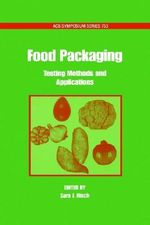Food Packaging : Testing Methods and Applications - Sara J. Risch