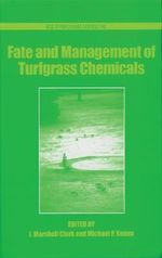Fate and Management of Turfgrass Chemicals : ACS Symposium Ser. - John Marshall Clark