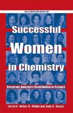 Successful Women in Chemistry : Corporate America's Contribution to Science