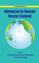 Advances in Human Vector Control : ACS Symposium Ser. - J. Marshall Clark