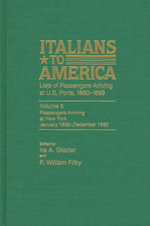 Italians to America, Jan. 1892-Dec. 1892 : Lists of Passengers Arriving at U.S. Ports