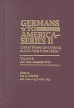 Germans to America (Series II), July 1843-December 1845 : Lists of Passengers Arriving at US Ports