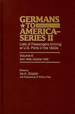 Germans to America (Series II), April 1848-October 1848 : Lists of Passengers Arriving at US Ports