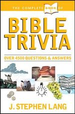 The Complete Book of Bible Trivia - J. Stephen Lang