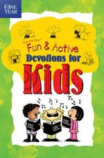 The One Year Book of Fun and Active Devotions for Kids - Betsy Rossen Elliot