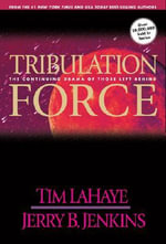 Tribulation Force : The Continuing Drama of Those Left behind - Tim F. LaHaye