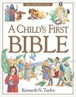 A Child's First Bible : Timeless Children's Stories - Dr Kenneth N Taylor