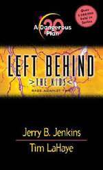 A Dangerous Plan : Left Behind: The Kids - Jerry B. Jenkins