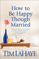 How to Be Happy Though Married - Tim LaHaye