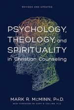 Psychology, Theology, and Spirituality in Christian Counseling : AACC Counseling Library - Mark M. McMinn