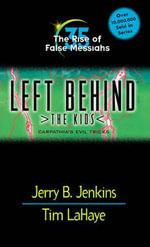 The Rise of False Messiahs : Left Behind: The Kids - Jerry B. Jenkins