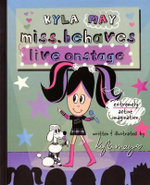 Kyla May Miss.Behaves Live Onstage : Live Onstage - Kyla May