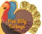 Five Silly Turkeys - Salina Yoon