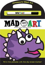 Dinosaurs Mad Art : World's Silliest Drawing Game - Salina Yoon