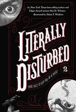 Literally Disturbed #2 : More Tales to Keep You Up at Night - Ben H Winters