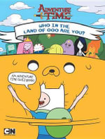 Who in the Land of Ooo Are You? : Adventure Time - Brandon T Snider