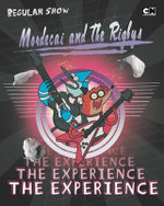 Mordecai and the Rigbys : The Experience - Brandon T Snider