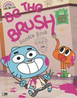 Be the Brush Doodle Book : Amazing World of Gumball - Brandon T Snider