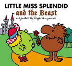 Little Miss Splendid and the Beast - Alice Downes