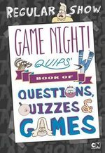Game Night! Quips' Book of Quizzes, Puzzles, and Games! - Brandon T Snider