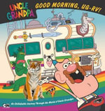 Good Morning, Ug-RV! : An Unfoldable Journey Through the World of Uncle Grandpa - Brandon T Snider