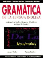 Gramtica de La Lengua Inglesa : A Complete English Grammar Workbook for Spanish Speakers :  A Complete English Grammar Workbook for Spanish Speakers - James L. Taylor