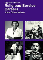 Opportunities in Religious Service Careers : Opportunities in ... (Hardcover) - John Oliver Nelson