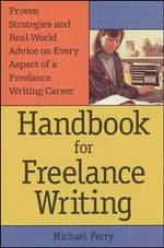 Handbook for Freelance Writing - Michael Perry