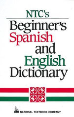 NTC's Beginner's Spanish and English Dictionary - Regina M. Qualls