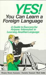 Yes! You Can Learn a Foreign Language : Competition and Evolution - Marjory F. Brown-Azarowicz