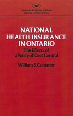 National Health Insurance in Ontario : The Effects of a Policy of Cost Control - William S Comanor