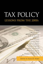 Tax Policy Lessons from the 2000s - Alan D.  Viard