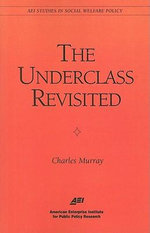 The Underclass Revisited :  The Evolution of Man - Charles Murray