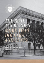 Real Tax Burden More Than Dollars & Cents : Understanding Taxes - Alex M Brill