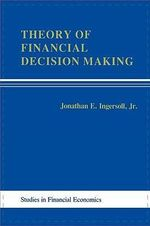 Theory of Financial Decisions : Text, Cases, and Readings - Jonathon E. Ingersoll