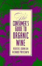 The Consumer's Guide to Organic Wine - Robert Johnson