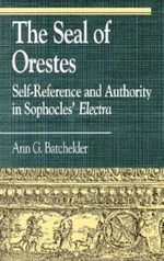 The Seal of Orestes : Self-reliance and Authority in Sophocles'