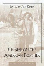 Chinese on the American Frontier - Arif Dirlik