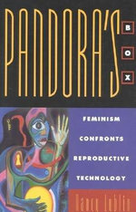Pandora's Box : Feminism Confronts Reproductive Technology - Nancy Lubin