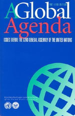 A Global Agenda : Issues Before the 52nd General Assembly of the United Nations, 1997-1998 :  Issues Before the 52nd General Assembly of the United Nations, 1997-1998