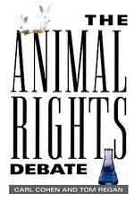 The Animal Rights Debate - Carl Cohen