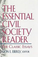 The Essential Civil Society Reader : The Classic Essays - Don E. Eberly