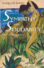 Sympathy and Solidarity : And Other Essays - Sandra Lee Bartky