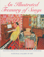 An Illustrated Treasury of Songs : Traditional American Songs. Ballads. Folk Songs. Nursery Rhymes. - National Gallery of Art