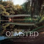 Frederick Law Olmsted : Designing the American Landscape - Charles E. Beveridge
