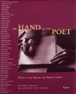 The Hand of the Poet : Poems and Papers in Manuscript