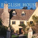 The English House : Architecture and Interiors - Sally Griffiths
