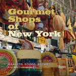 Gourmet Shops of NY : Inside the City's Famous Markets and Gourmet Boutiques - P. Miesel