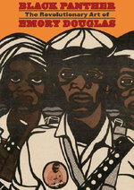 The Black Panther Party for Self Defense : The Protest Art of Emory Douglas - Danny Glover